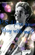 P.S.: I love you-Stay with me? (Niall Horan FF)❤*pausiert* by 13AnnaHoran09