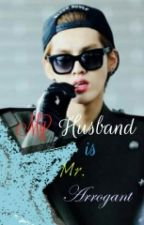 My Husband Is Mr.Arrogant by ennaisya