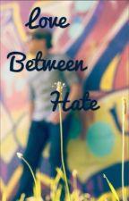 Love between Hate  by nurulsyifa1998