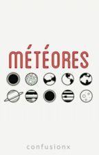 Météores by confusionx
