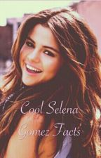 Cool Selena Gomez Facts by LadyMidnight133