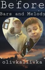 Before | Bars and Melody | by olivkallivka