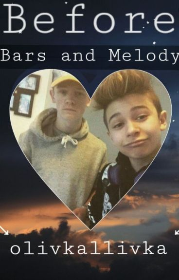 Before | Bars and Melody |