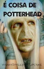 É Coisa de Potterhead ⚡️ by HarryStylesMyCupcake
