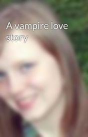 A vampire love story by xoxoMoniquexoxo