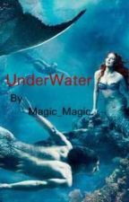 UnderWater (On Hold) by Magic_Magic