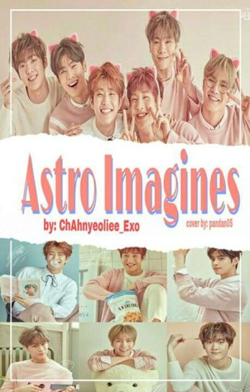 Official Astro Imagines[Requests Opened]