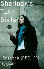Sherlock's Twin Sister (Sherlock (BBC) FF) by ysalan