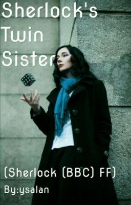 My Dear Sister (Sherlock X Sister!Reader) - ThebookDoctor1 - Wattpad