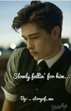 slowly fallin' for him  by _storyof_me