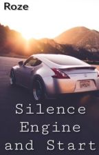 Silence, Engine and Start [Terminée] by -Roze-