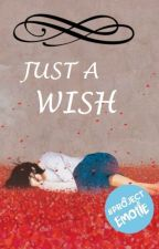 JUST A WISH by myrtle_potato