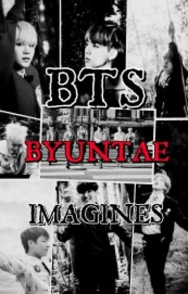 BTS BYUNTAE IMAGINES(REQUEST OPEN)
