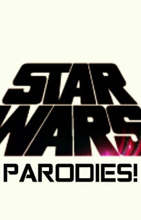 Star Wars Song Parodies! by Jedi_Idiot