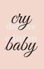 ♡ Cry baby deluxe edition ♡  by Cher--bear