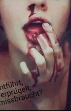 Entführt, verprügelt, missbraucht? by MimiUD