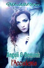 Angeli & Demoni: l'Accademia by CharlotteInferi