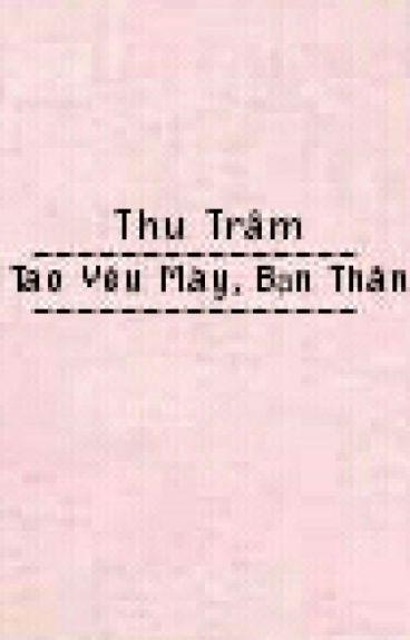 Tao Yêu Mày, Bạn Thân.