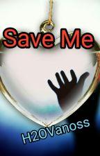 Save Me - H20Vanoss by FarisRaven12