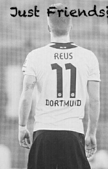 Just Friends?...- Marco Reus FF ( PAUSIERT)