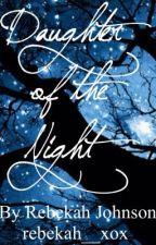 Daughter of the Night by rebekah__xox