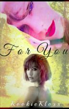 For You (Kaylor) by KookieKloss