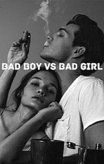 *Bad boy VS Bad girl* {Terminé}