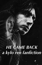 HE CAME BACK || Kylo Ren by stanning_kyloren