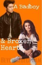 A Badboy & Broken Hearts | #Wattys2016 by beyoncebeckham