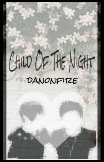 Child of the Night//Phan