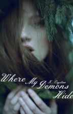 Where My Demons Hide by AdorableKaeyah
