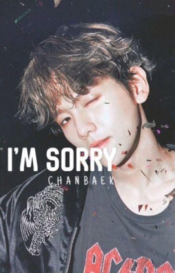 I'm sorry (Chanbaek ) ✔️