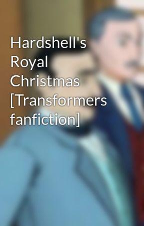 Hardshell's Royal Christmas [Transformers fanfiction