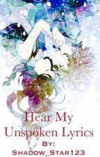 Hear My Unspoken Lyrics (On Hold) by Shadow_Star123