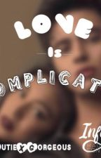 Love Is Complicated (Jadine Fanfiction) by CutieXGorgeous