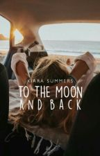 To The Moon And Back | ✓  by amethystnebula