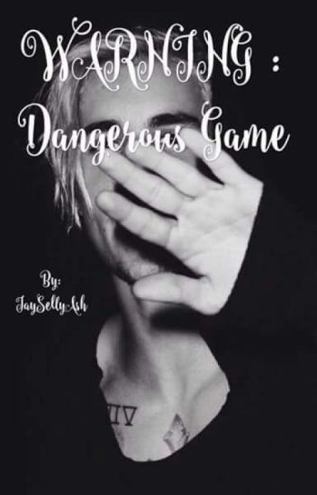 WARNING (A.U) : Dangerous Game