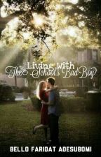 Living With The School's Bad Boy  by Reedah2Bello