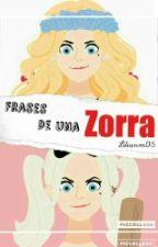 Frases De Una Zorra by lilianm05