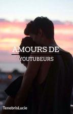 Amours de youtubeurs by OrianeLucie