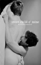 sweet child o' mine | lwt, hes. by acciolouist