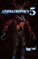 Animatronics 5 by AggeCool