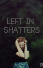 Left In Shatters -Stydia AU by Potatocorns