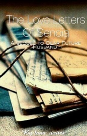 The Love Letters Of Senoia (Sequal To DFH) by lana_writes