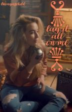 Lay It All On Me ✿A Lucaya FanFiction✿ by lucayaschild