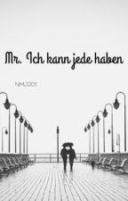 Mr.Ich kann jede haben. by NesaaMJ