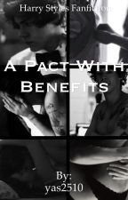 A Pact With Benefits || H.S|| by yas2510