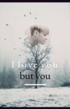 I'love You But You by sarah-jong