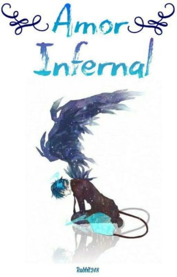 Amor Infernal (Rin Okumura y Tú) [PAUSADA POR REFORMAS]