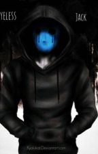 I'm Always There (eyeless jack x male reader) by Jacks__Brother666